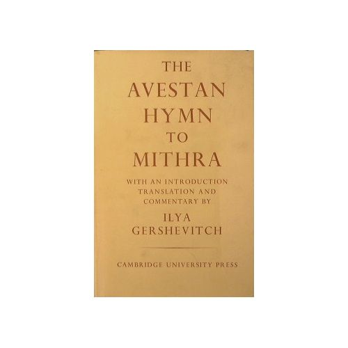 The Avestan Hymn to Mithra